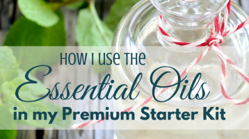 How I Use the Essential Oils in My Premium Starter Kit