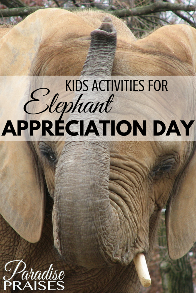Reading, arts, crafts and printables, kids activities for Elephant Appreciation Day