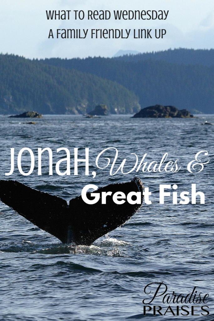 Jonah, whales and great fish, recommended reading for all ages at ParadisePraises.com