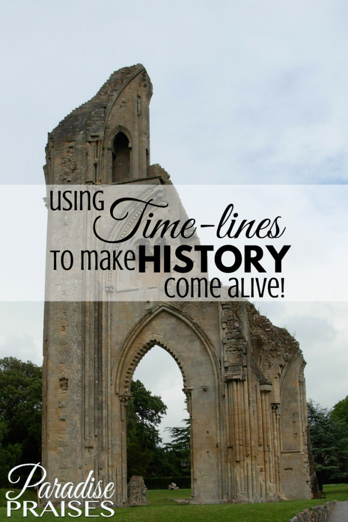 Using Time-lines to make History Come Alive via ParadisePraises.com