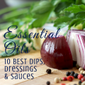 10 best dips, dressings and sauces to make with essential oils via ParadisePraises.com
