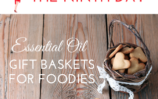 Essential Oil Gift Baskets for Foodies