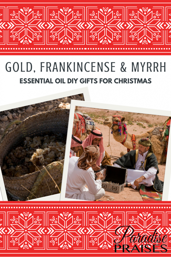 Gold, Frankincense and Myrrh, essential oil KIY Gifts for Christmas via ParadisePraises.com