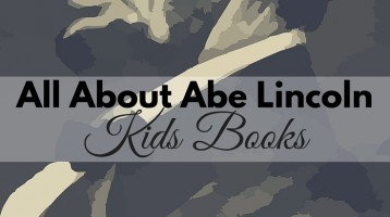 Abraham Lincoln Kids Books (What to Read Wednesday)