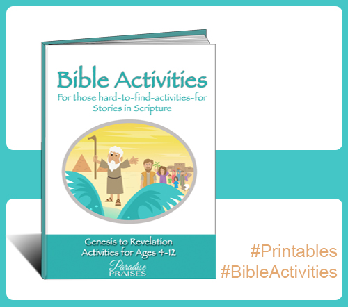 Bible Activities for kids via Paradisepraises.com