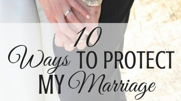 10 Ways to Protect My Marriage