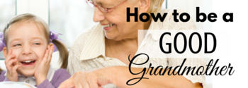 How to be a good grandmother