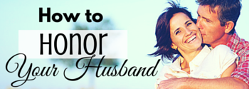How to Honor your Husband