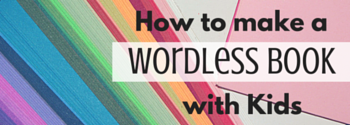How to make a wordless book