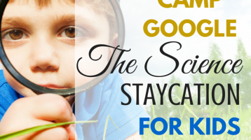 Camp Google: The Science Staycation for Kids!