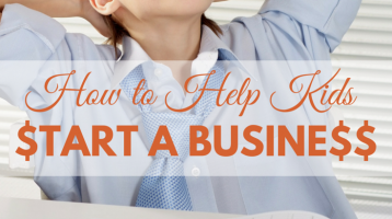 How to Help Kids Start a Business