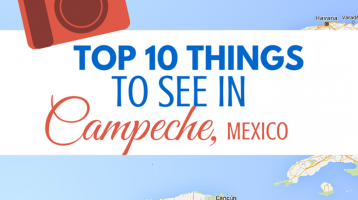 Top 10 Things to See in Campeche