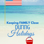keeping family close during holidays at paradisepraises.com