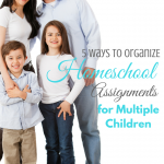 5 Ways to Organize Homeschool Assignments for Multiple Children via ParadisePraises.com