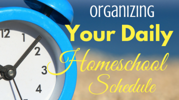 3 Tips to Organize Your Daily Homeschool Schedule