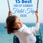 15 Best End of Summer Field Trip Ideas via ParadisePraises.com