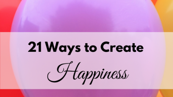21 Ways to Create Happiness