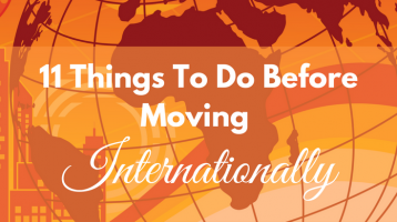 11 Things To Do Before Moving Internationally