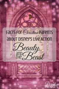 Beauty and the Beast: Facts for Christian Parents via ParadisePraises.com