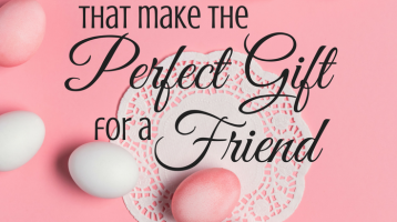 The Perfect Gift for a Friend: 3 Easter Pretties