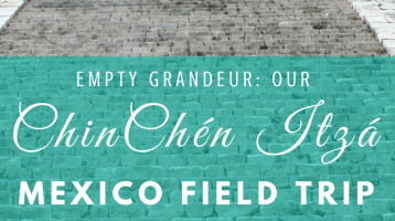 Empty Grandeur, Our Tour of ChinChén Itzá Mayan Ruins