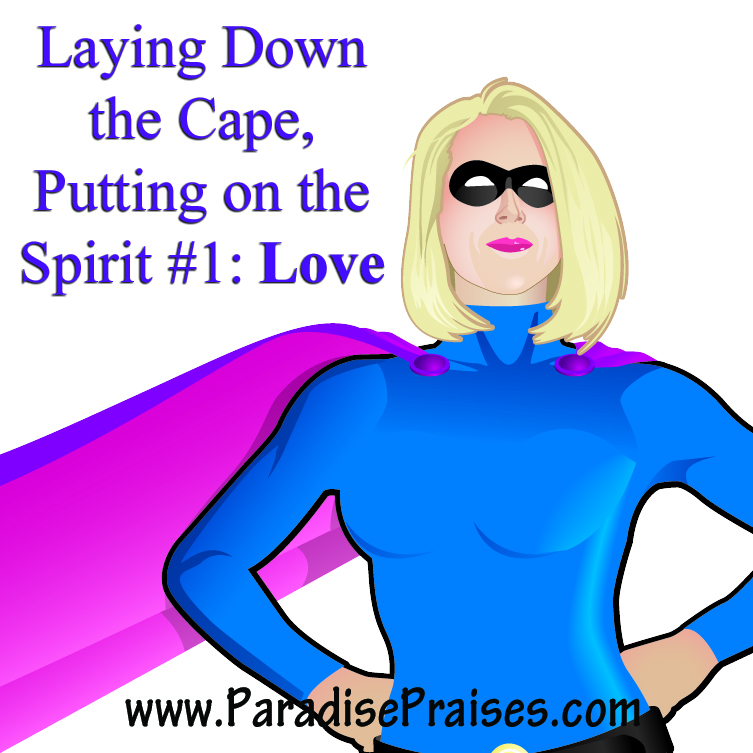 Laying Down the Cape, Putting on the Spirit #1: Love