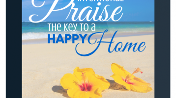 Intentional Praise: The Key to a Happy Home