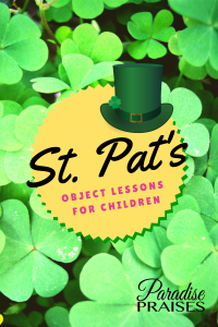 St. Patrick's Day Object Lessons for homeschool st patricks day