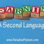 learning a second language www.ParadisePraises.com