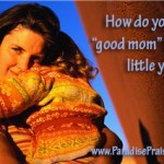 good mom in the little years ParadisePraises.com