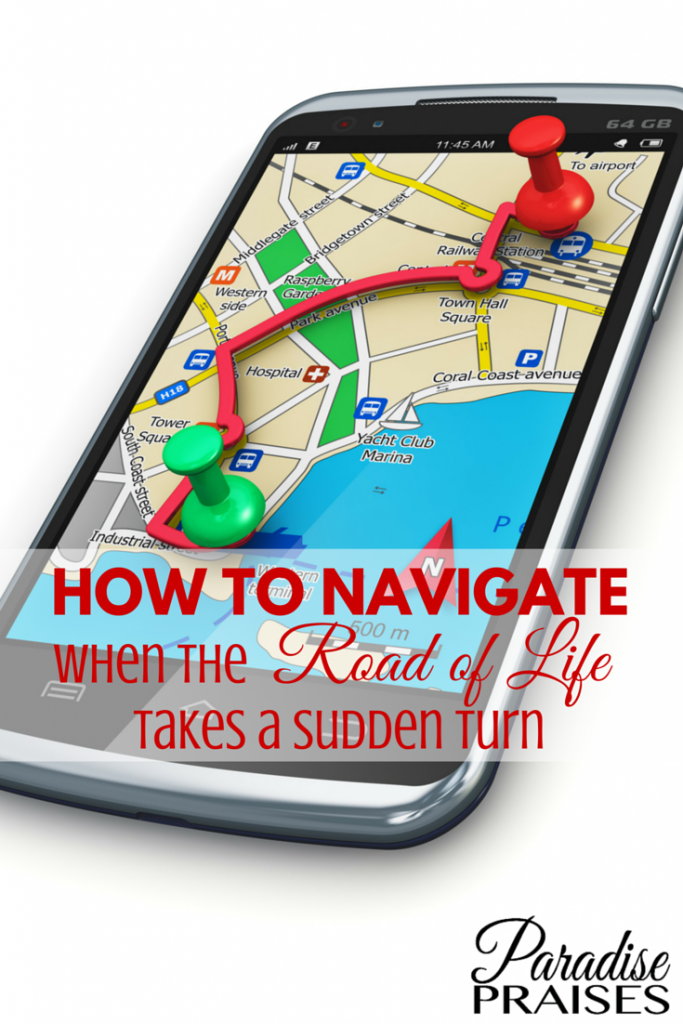 How to Navigate when the Road of Life Takes a Sudden Turn