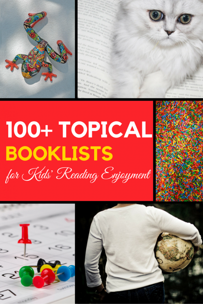 100+ Topical Booklists for Kids via ParadisePraises.com
