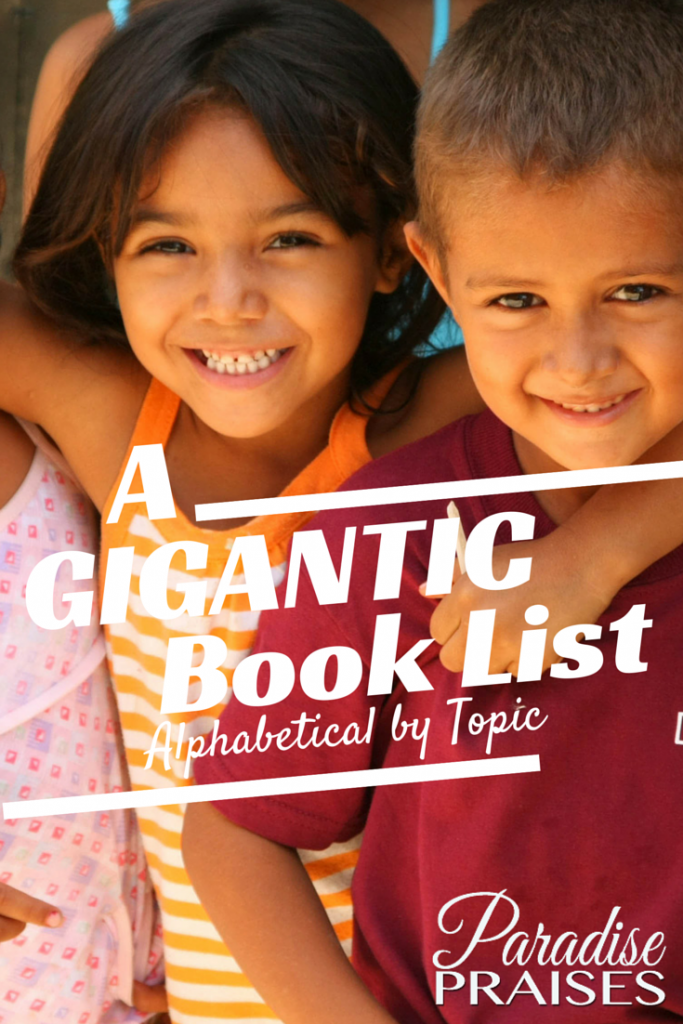 HUGE list of recommended children's book by topic @ParadisePraises.com