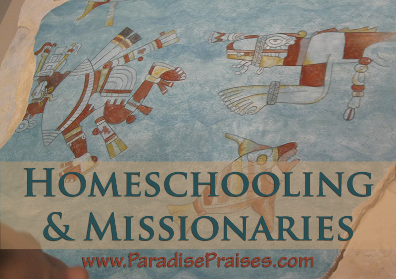 Missionaries: and Homeschooling
