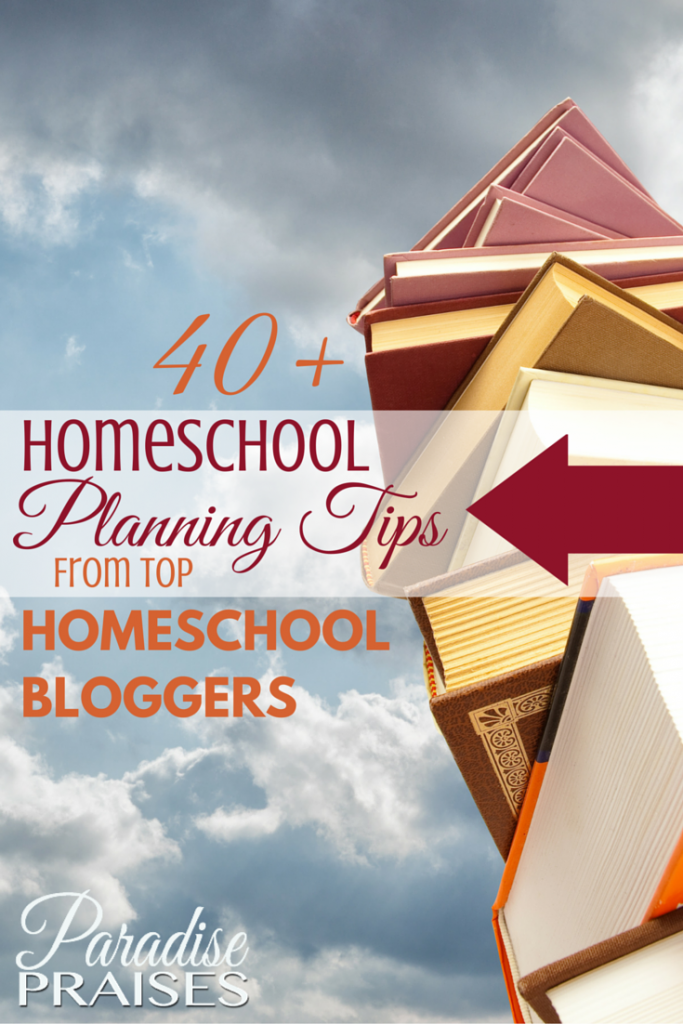 40+ Homeschool Planning Tips from Top Homeschool Bloggers