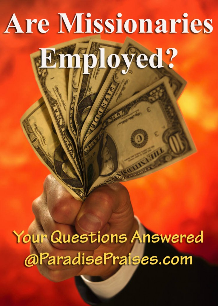 Are Missionaries Employed? Answering your questions about missionary employment and finances