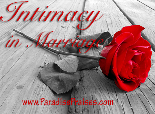 Intimacy in Marriage www.ParadisePraises.com