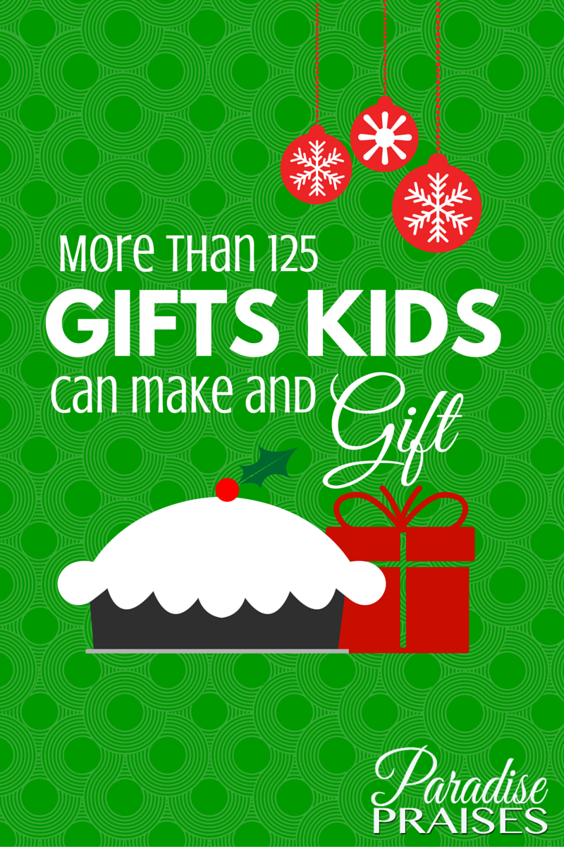 homemade christmas gifts kids can make paradise praises