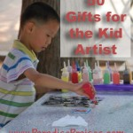 50 Gift Ideas for the Kid Artist www.ParadisePraises.com