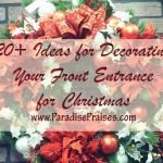 Decorating Your Front Entrance for Christmas www.ParadisePraises.com