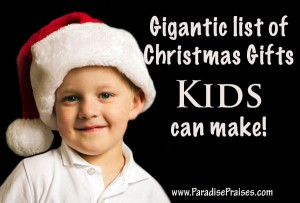 Gifts Kids Can Make www.ParadisePraises.com