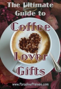 The Ultimate Gift Guide for Coffee Lovers www.ParadisePraises.com