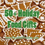 50+ Holiday Food Gift Ideas www.ParadisePraises.com