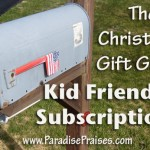 Kid Friendly Subscription Gift Ideas www.ParadisePraises.com