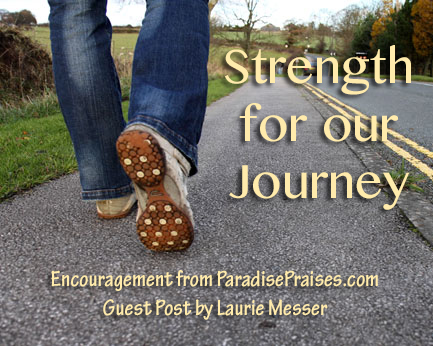 Strength for our Journey, encouragement from ParadisePraises.com