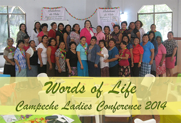 Words of Life Ladies Conference Campeche 2014 www.ParadisePraises.com