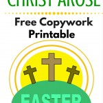 Free Christ Arose Printable copywork to help your child remember the true reason of the Easter Resurrection Sunday season. ParadisePraises.com
