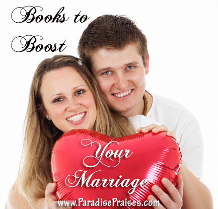 marriage resources (link up) www.Paradisepraises.com