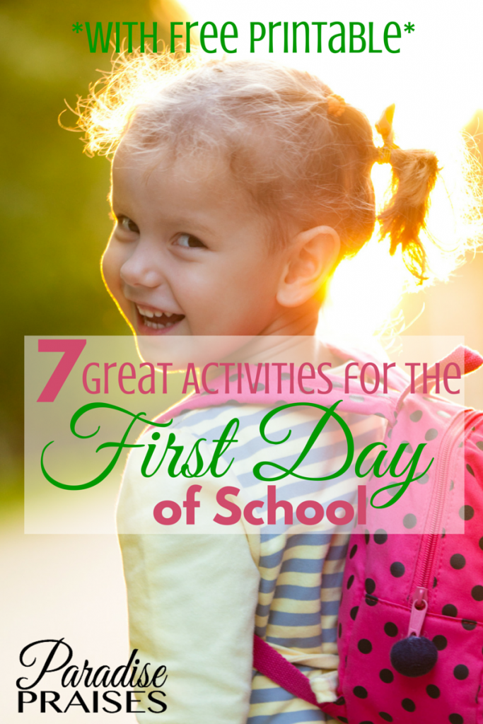 7 great activities for the first day of school to make it memorable (with a free printable too!) via ParadisePraises.com
