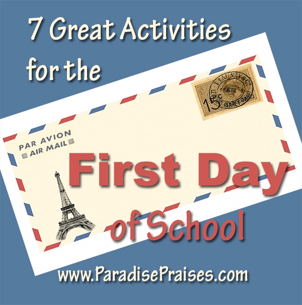 Great activities for the first day of school, homeschool, www.paradisepraises.com